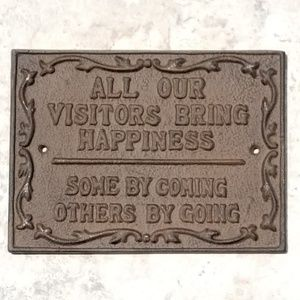 "New! ""All our visitors bring happiness... Some by"